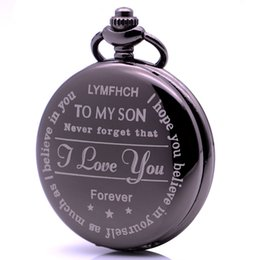 Wholesale Fashion Pocket Watch TO MY SON Never Forget That I Love You Forever Believe Yourself Boy Watch Pendant Graduation Birthday Gift