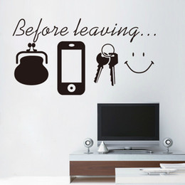 decor sayings NZ - Saying Quotes before leaving wall sticker Home Sign decor Vinyl Art Purse Phone Keys Smile Face Wall Stickers for Living Room