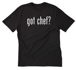 Discount restaurant foods - Details zu Got Chef? T-shirt Funny Chef Cook Food Restaurant Cooking Tee Shirt Gift Funny free shipping Unisex Casual