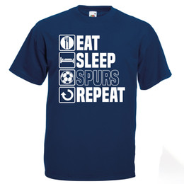 4e92b236a Eat Sleep Spurs T Shirt Funny Footballer Tottenham Fathers Day Birthday Gift  2018 New 100% Cotton T-Shirts Men