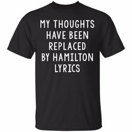 White Shirts Styles Designs For Men Australia - 2018 Fashion 100% Cotton Slim Fit Top Shirts For Men My Thoughts Have Been Replaced By Hamilton Lyrics Design Fashion Style Men Tee