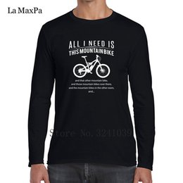 mountain tees Canada - La Maxpa Good All I Need Is This Mountain Bikes Comfortable Men's Tee Shirts Spring Autumn Men's T-Shirt Homme 3xl T Shirt Mens
