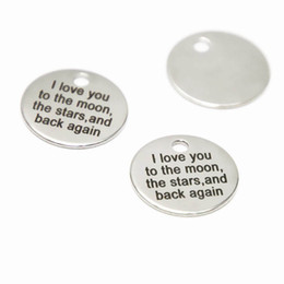 Stainless Steel Disc Charms Australia - 10pcs lot I love you to the moon and stars and back charm Love Inspirational Stainless steel disc message Charm pendant 20mm