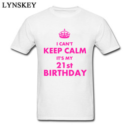 04e1e9799 21st Birthday I Can't Keep Calm Funny Men's Gift T-shirts Pure Cotton  Breathable Tops & Tees Letter Print