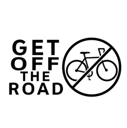 Bicycle Off Road Australia - Get Off The Road Vinyl Decal Sticker Anti-bicycle Bike Fun Hate No Hipster Personality Accessories