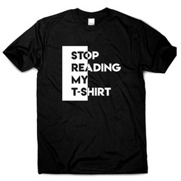 $enCountryForm.capitalKeyWord UK - Stop Reading My T-shirt Funny t shirt mens womens novelty ladies humour S to 3XLFunny free shipping Unisex Casual Tshirt top