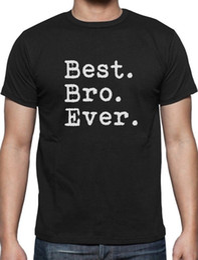 $enCountryForm.capitalKeyWord Australia - Best. Bro. Ever. Gift for Brother T-Shirt Siblings PresentCool xxxtentacion marcus and martinus tshirt