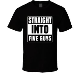 Discount fast fans - Straight Into Five Guys Burgers and Fries Fast Food Fan T Shirt Men Women Unisex Fashion tshirt Free Shipping