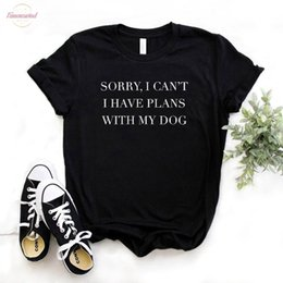 women t shirt dog Australia - Sorry I Cant I Have Plans With My Dog Women Cotton Funny T Shirt Gift For Lady Yong Girl Street Tee