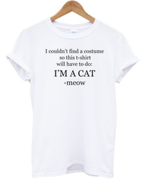 $enCountryForm.capitalKeyWord NZ - I'm A Cat T Shirt I Couldn't Find An Outfit Funny Costume Fancy Dress Party Top