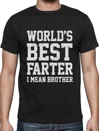$enCountryForm.capitalKeyWord Australia - Funny Gift for Brother Worlds Best Farter, I Mean Brother T-Shirt Siblingsdenim clothes camiseta t shirt