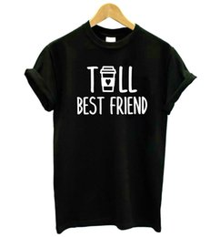 sheer cotton t shirt Canada - Tall and short best friend gift Women tshirt Cotton Casual Funny t shirt For Lady Yong Girl Top Tee Hipster Drop Ship S-439
