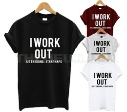 5cd36ac79 I WORK OUT JUST KIDDING I TAKE NAPS T SHIRT FITNESS GYM FASHION VEGAN QUOTE  TUM Funny free shipping Unisex Casual gift