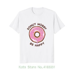 31a5a937 Donut Worry Be Happy Funny T shirt For Sweet Toothed Folk Men's Short  Sleeve Tshirt Cotton