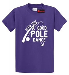 Days Poles Australia - Love Good Pole Dance Funny Fishing T Shirt Valentines Day Gift Tee Men Women Unisex Fashion tshirt Free Shipping