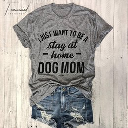 women graphic tee Australia - Just Want To Be A Stay At Home Dog Mom Hipster T-shirt Women Graphic Slogan Tee Gray Clothing Tumble Tops Love Dogs 90s Shirts