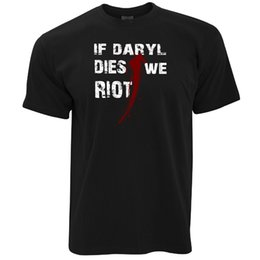 $enCountryForm.capitalKeyWord UK - TV Parody T Shirt If Daryl Dies We Riot Slogan Walking Living Dead ZombieFunny free shipping Unisex Casual