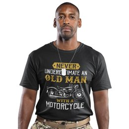 Old Man T Shirts NZ - Never Underestimate Old Man Motorcycle T Shirt Funny Gift Dad Bike Biker Tee A75Funny free shipping Unisex Casual Tshirt