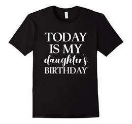 Birthday Party T Shirts Australia - 2018 Newest Fashion Men's Crew Neck Today is My Daughter's Birthday Party T Shirt for Parents Short Gift Shirts