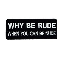 $enCountryForm.capitalKeyWord Australia - WHY BE RUDE name tags patch embroidered iron on backing for jacket jeans bags vest 10 PCS  LOTT