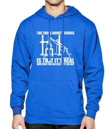 Discount print science - Science Real Believe or Not Funny Print Hoody Men 2017 Spring Winter Fleece Sportsman Wear Fashion Tracksuits Harajuku H