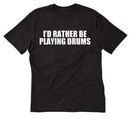 $enCountryForm.capitalKeyWord UK - I'd Rather Be Playing Drums T-shirt Drummer Drums Funny Gift Band Tee Shirtmetallica fan pants t shirt