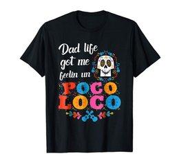 63d1e13b Dad Life Got Me Feelin' Un Poco Loco Skull Funny Black T-Shirt S-3XL  harajuku Summer 2018 tshirt