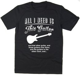 Yellow Color Guitar UK - All I Need Is This Guitar - PRS Funny Guitar T-shirt - Many Colours Men Women Unisex Fashion tshirt Free Shipping