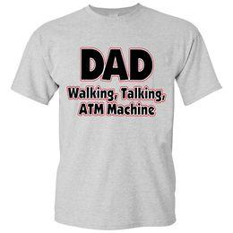 3526b7f5 2018 New Summer T-shirts Brand- DAD Walking, Talking, ATM Machine Funny Dad  T-shirt T-Shirt men t shirt Tops Tees