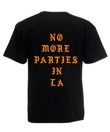 Life Brand T Shirts Australia - No More Parties In LA T Shirt Kanye West Inspired Unisex Tee - The Life of Pablo Funny 100% Cotton T Shirt Brand Shirts Jeans Print