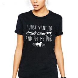 Funny Drinking Shirts Women Australia - WT0095 New Design Women Funny T Shirt I Just Want to Drink Wine Pug Print Tops
