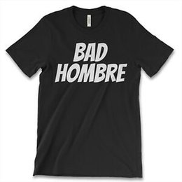 $enCountryForm.capitalKeyWord UK - Bad Hombre New Mens Shirt Hilary Trump Fashion Breaking Heisenberg Camisetas Tee