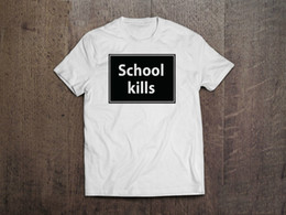 $enCountryForm.capitalKeyWord NZ - School Kills tshirt Rihanna streetwear Jacket Croatia Leather Tshirt Denim Clothes Camiseta T Shirt