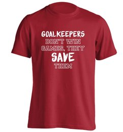 Net Games Australia - Goalkeepers don't win games t-shirt football sport game net score funny 5426Funny free shipping Unisex Casual Tshirt