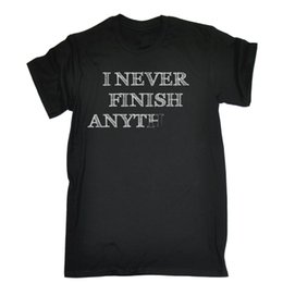 $enCountryForm.capitalKeyWord UK - I Never Finish Anything T-SHIRT Comedy Adhd Distracted Funny Gift BirthdayFunny free shipping Unisex Casual top