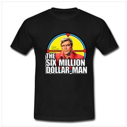 7751aed40cc THE SIX MILLION DOLLAR MAN 70S TV Tshirt New Men s T-Shirt Tee Size S to  3XL Cool Casual pride t shirt men Unisex