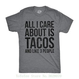 mens care 2018 - Tshirts Mens All I Care About Is Tacos And Like 3 People Tshirt Funny Cinco De Mayo Tee For Guys Man boy T-shirt discoun