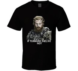Free Cooling Fan Australia - If Tormund Dies We Riot Funny Games Of Thrones Cool Fan T Shirt Funny free shipping Tshirt top