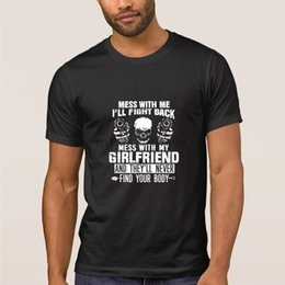 $enCountryForm.capitalKeyWord Australia - Mess With My Girlfriend They Won Find Your Body Men T Shirt Slim Sunlight Classic Trendy Tshirt For Men Cotton Simple