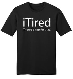 $enCountryForm.capitalKeyWord Australia - Bulk T Shirts S Short Comfort Soft Crew Neck Itired There'S A Nap For Thafunny Softechnology Z2 Shirt