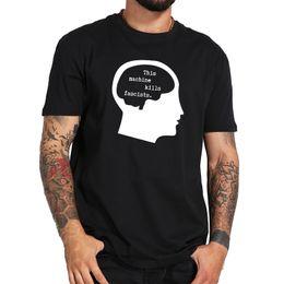 $enCountryForm.capitalKeyWord Australia - Funny Men Tshirt This Machine Kills Fascists Amusing Phrase Print Short Sleeve Shirt 100% Cotton Soft Breathable T Shirt US Size