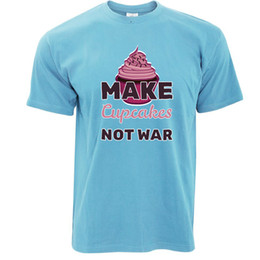 $enCountryForm.capitalKeyWord Australia - Novelty Food T Shirt Make Cupcakes Not War Joke Baking Chef Cook Cake CuteFunny free shipping Unisex Tshirt