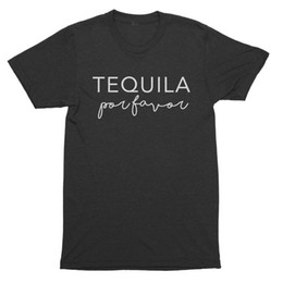 funny drinking shirts women Canada - Fashion-Women Graphic Tee Fashion Slogan Funny Drinking Lover Quote Vacation Tshirt Workout Shirt Tequila Por Favor Funny Tequila Shirt