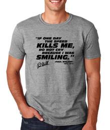Speed S NZ - Walker Quote If Speed kills Me Black Mens T Shirt S M L XL 2XL Sport Grey Casual Short Sleeve TEE Cheap wholesale tees