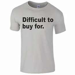 62c876d6f T Shirt Tumblr UK - Difficult To Buy For Christmas Funny Tee T-Shirt Top