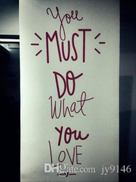 $enCountryForm.capitalKeyWord Australia - YOU MUST DO WHAT YOU LOVE Wall Stickers Quotes DIY Motivational Lettering and Saying Wall Art Decals for Living Room Bedroom Home Decor