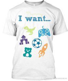 $enCountryForm.capitalKeyWord Australia - Mummy I Want... Standard Unisex T-Shirt T-Shirt Men Boy Premium White Short Sleeve Custom 3XL Family T Shirts Print Round Neck Man