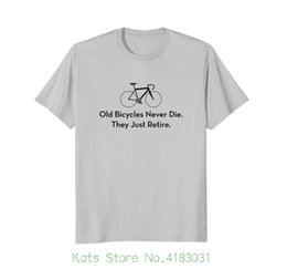 $enCountryForm.capitalKeyWord Australia - Old Bicycles Never Die They Just Retire Biker Cyclist T shirt 2018 Hot Sale Super Fashion