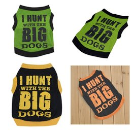 $enCountryForm.capitalKeyWord Australia - New Spring Summer Dog Vest Pet Dog Clothes Cotton Printed Vest for Small Dog Puppy Comfortable shirt coat Apparel I Hunt WITH THE BIG DOGS