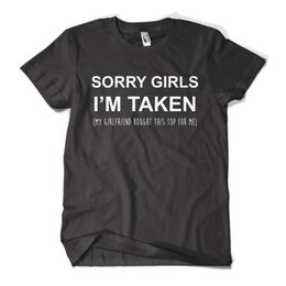 Chinese  Sorry Girls I'm Taken T Shirt Funny Couple Gift Valentines Day Girlfriend Tee Funny free shipping Unisex Casual Tshirt top manufacturers